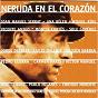 Compilation Neruda En El Corazon avec Miguel Poveda / Jorge Drexler / Ana Belén / Pedro Guerra / Miguel Bosé...