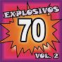 Compilation Explosivos 70, vol. 2 avec Sergio Denis / Juan Y Juan / Tormenta / Palito Ortega / Los Iracundos...