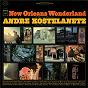 Album New orleans wonderland de André Kostelanetz & His Orchestra
