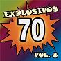 Compilation Explosivos 70, vol. 8 avec María Martha Serra Lima / Fernando de Madariaga / Silvana DI Lorenzo / Tormenta / Pomada...