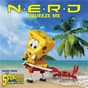 Album Squeeze me (music from the spongebob movie sponge out of water) de N.E.R.D.