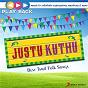 Compilation Playback: justu kuthu - best tamil folk songs avec Varun Parandhaman / Harris Jayaraj / Vijay Prakash / Gana Bala / D Imman...