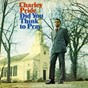 Album Did you think to pray (expanded edition) de Charley Pride