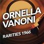 Album Ornella vanoni - rarietes 1966 de Ornella Vanoni