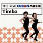 Compilation The real cuban music: timba (remasterizado) avec Pupy Y Los Que Son Son / David Calzado Y Su Charanga Habanera / Manolito Simonet Y Su Trabuco / Juan Formell / Los van van...