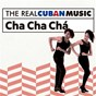 Compilation The real cuban music: cha cha chá (remasterizado) avec Jacqueline Castellanos / Orquesta Cubana de Música Moderna / Conjunto Caney / Orquesta América / Orquesta Casino de la Playa...