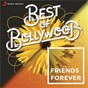Compilation Best of bollywood: friends forever avec Clinton Cerejo / KK / C S Babu / Salim Sadruddin Merchant / A.R. Rahman...
