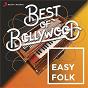 Compilation Best of bollywood: easy folk avec Hariharan / A.R. Rahman / Asha Bhosle / Udit Narayan / Vaishali Samant...