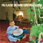Compilation The classic big band christmas album avec Claude Thornhill & His Orchestra / Peggy Lee / Benny Goodman / Eddy Duchin / Isham Jones & His Orchestra...