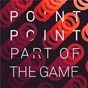 Album Part of the game de Point Point