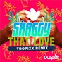 Album That love (tropixx remix) de Shaggy
