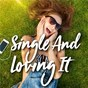 Compilation Single and loving it avec Fifth Harmony / Beyoncé Knowles / Alicia Keys / Nicki Minaj / Pink...