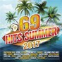 Compilation 69 hits summer 2017, vol 1 avec Lost Frequencies / Rag n Bone Man / Kygo & Selena Gomez / Kygo / Selena Gomez...