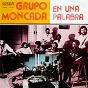 Album Es una palabra (remasterizado) de Grupo Moncada