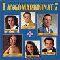 Compilation Tangomarkkinat 7 avec Sauli Lehtonen / Tiina Räsänen / Jari Sillanpaa / Marjut Rothovius / Maarit Peltoniemi...