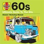 Compilation Haynes ultimate guide to 60s avec Paul Simon / The Byrds / The Lovin' Spoonful / Scott MC Kenzie / The Youngbloods...