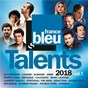 Compilation Talents france bleu 2018, vol.1 avec Cats On Trees / Les Enfoirés / Slimane / Louane / Bénabar...
