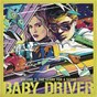 Compilation Baby driver volume 2: the score for a score avec Big Boi / Steven Price / Danger Mouse / Run the Jewels / Ennio Morricone...