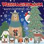 Compilation Weihnachtsmann, wann kommst du? avec Die Regensburger Domspatzen / Thomanerchor Leipzig / Die Alsterspatzen / Katinka Körting / Reinhilt Schneider...