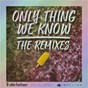 Album Only thing we know - the remixes de Kelvin Jones / Alle Farben & Younotus & Kelvin Jones / Younotus