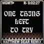 Album One thing left to try (matthew dear remix) de MGMT