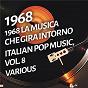 Compilation 1968 la musica che gira intorno - italian pop music, vol. 8 avec Juan Manuel Serrat / Giorgio Bertolani / Giosy Capuano / Gianni Meccia / Giovanni Meccia...