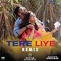 "Album Tere liye (remix by DJ kiran kamath (from ""namaste england"")) de Atif Aslam / Mannan Shaah, Atif Aslam, Akanksha Bhandari & DJ Kiran Kamath / Akanksha Bhandari / DJ Kiran Kamath"