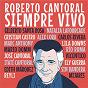 Compilation Roberto cantoral : siempre vivo avec Natalia Lafourcade / Sin Bandera / Mijares / Carlos Rivera / Edith Márquez...