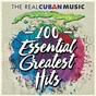 Compilation The real cuban music - 100 essential greatest hits (remasterizado) avec Grupo Moncada / Orquesta Todos Estrellas / Omara Portuondo / Compay Segundo Y Su Grupo / Emiliano Salvador...