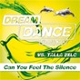 Album Can You Feel The Silence de Talla 2xlc / Dream Dance Alliance VS Talla 2xlc