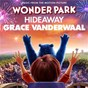 "Album Hideaway (from ""wonder park"") de Grace Vanderwaal"