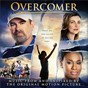 Compilation Overcomer (music from and inspired by the original motion picture) avec Tenth Avenue North / Koryn Hawthorne / Casting Crowns / Paul Mills / Donald Lawrence...