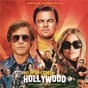 Compilation Quentin Tarantino's Once Upon a Time in Hollywood Original Motion Picture Soundtrack avec Buffy Sainte Marie / Roy Head / The Traits / The Bob Seger System / Deep Purple...