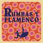 Compilation Rumbas y flamenco avec Hugo Salazar / Siempre Así / Niña Pastori / José el Francés / Los Manolos...