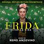 Album Frida - viva la vida (original motion picture soundtrack) de Remo Anzovino