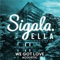 Album We got love (acoustic) de Sigala