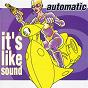 Album It's Like Sound de The Automatic