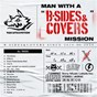 "Album Man with a ""B-sides & covers"" mission de Man"