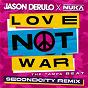 Album Love Not War (The Tampa Beat) (Secondcity Remix) de Jason Derulo X Nuka / Nuka
