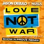 Album Love Not War (The Tampa Beat) (Show N Prove Remix) de Jason Derulo X Nuka / Nuka