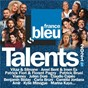 Compilation Talents France Bleu 2021, Vol. 1 avec Cunnie Williams / Patrick Fiori et Florent Pagny / Florent Pagny / Vianney / Patrick Bruel...