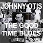 Album Johnny otis and the good time blues, vol. 2 de Johnny Otis