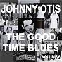 Album Johnny otis and the good time blues, vol. 6 de Johnny Otis