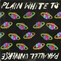 Album Parallel Universe (Deluxe Edition) de Plain White t's