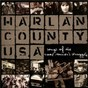 Compilation Harlan County USA: Songs Of The Coal Miner's Struggle avec Norman Blake / Hazel Dickens / Old Home String Band / Sarah Gunning / The Johnson Mountain Boys...