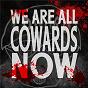Album We Are All Cowards Now de Elvis Costello