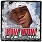 Album Like you (feat. ciara) (4 pack) de Bow Wow