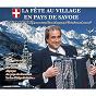 Album La fête au village en pays de Savoie de Bernard Marly