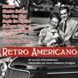 Compilation Retro Americano avec Patty Andrews / Louis Prima / Doris Day / The Mariners / Kay Starr...
