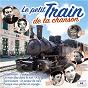 Compilation Le petit train de la chanson avec Anny Flore / Bourvil / Annie Cordy / Richard Anthony / Sylvie Vartan...